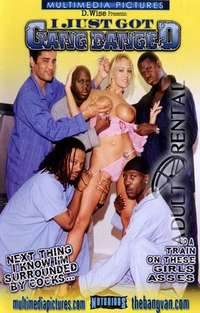 I Just Got Gang Banged | Adult Rental