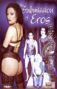 The Submission Of Eros | Adult Rental