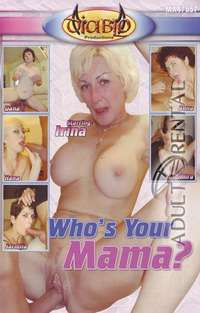 Who's Your Mama? | Adult Rental
