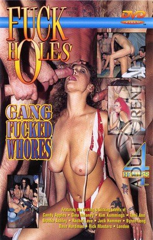 Fuck Holes: Gang Fucked Whores Part 1 Porn Video