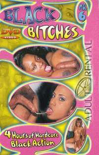 Black Bitches 6 | Adult Rental