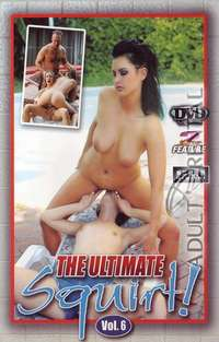 The Ultimate Squirt! 6 | Adult Rental