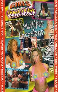 Girls Going Crazy: Multiple Locations | Adult Rental