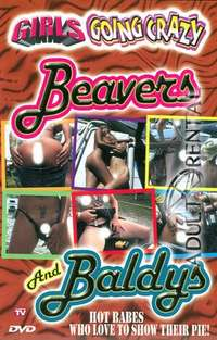 Girls Going Crazy: Beavers And Baldys | Adult Rental