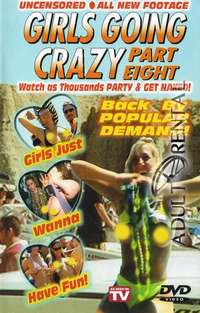Girls Going Crazy 8 | Adult Rental