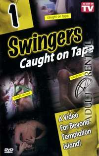Swingers Caught On Tape | Adult Rental