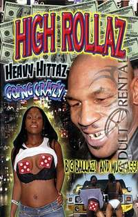 High Rollaz: Heavy Hittaz Going Crazy | Adult Rental