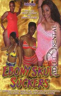 Ebony Skull Suckers | Adult Rental