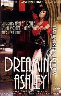 Dreaming Of Ashley | Adult Rental