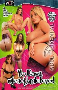 Yo Dawg Wife Got Jungle Fever | Adult Rental