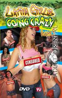 Latina Girls Going Crazy 5 | Adult Rental