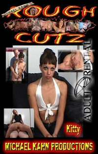 Rough Cutz: Kitty | Adult Rental