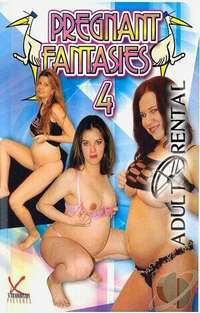 Pregnant Fantasies 4 | Adult Rental