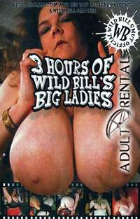3 Hours Of Wild Bill's Big Ladies | Adult Rental