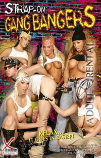 Strap-On Gang Bangers | Adult Rental