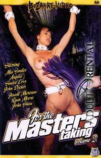 For The Masters Taking 2 | Adult Rental