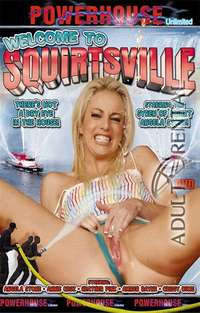 Welcome to Squirtsville | Adult Rental