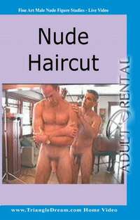 Primal Man Nude Haircut | Adult Rental