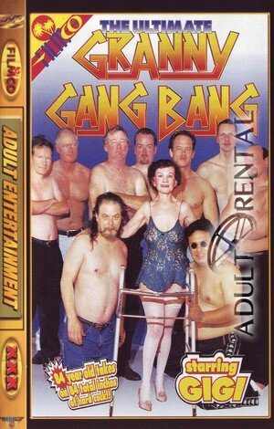 The Ultimate Granny Gang Bang Porn Video