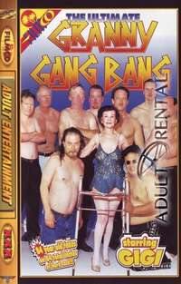 The Ultimate Granny Gang Bang | Adult Rental