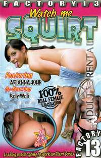 Watch Me Squirt | Adult Rental