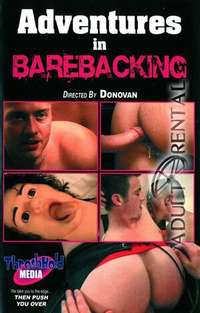 Adventures In Barebacking | Adult Rental
