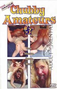 Chubby Amateurs 3 | Adult Rental