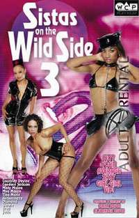 Sistas On The Wild Side 3 | Adult Rental