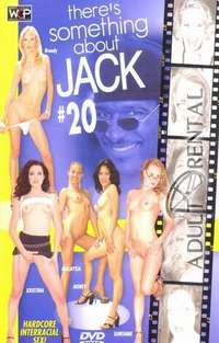 There's Something About Jack 20 | Adult Rental