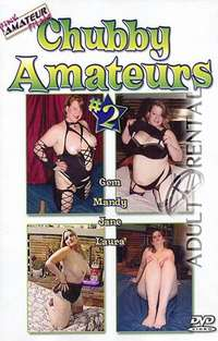 Chubby Amateurs 2 | Adult Rental