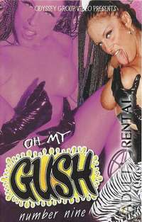 Oh My Gush 9 | Adult Rental