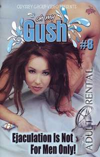 Oh My Gush 8 | Adult Rental