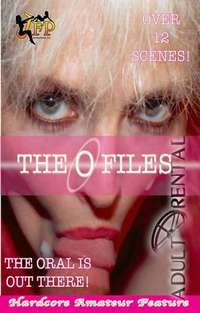 The O Files | Adult Rental