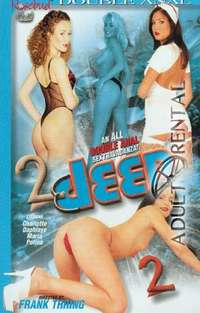 2 Deep Two | Adult Rental
