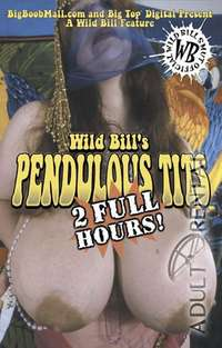Wild Bill's Pendulous Tits | Adult Rental