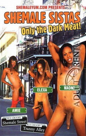 Shemale Sistas Only The Dark Meat Porn Video Art