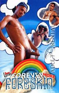 Forever More Foreskin | Adult Rental