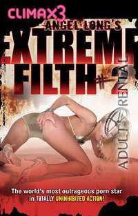 Angel Long's Extreme Filth 2 | Adult Rental