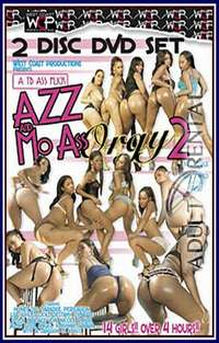 Azz and Mo Ass Orgy 2 Pt 1