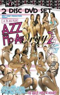 Azz and Mo Ass Orgy 2 Pt 2