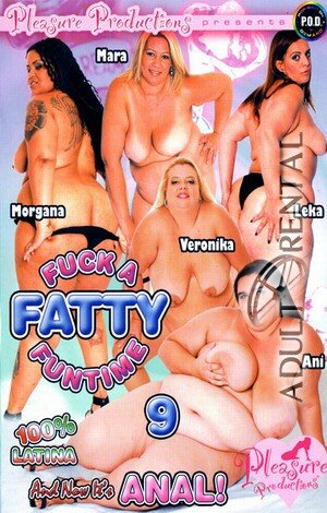 Fuck A Fatty Funtime 9 Porn Video Art