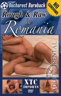 Rough And Raw In Romania | Adult Rental