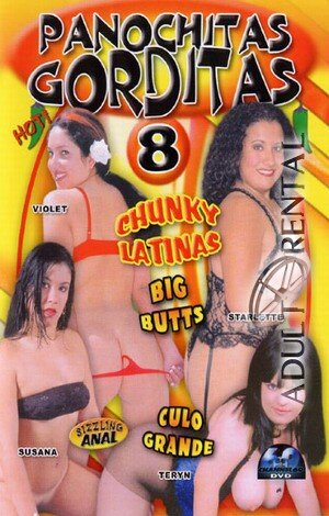 Panochitas Gorditas 8 Porn Video Art