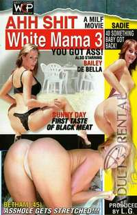 Ahh Shit White Mama 3 | Adult Rental