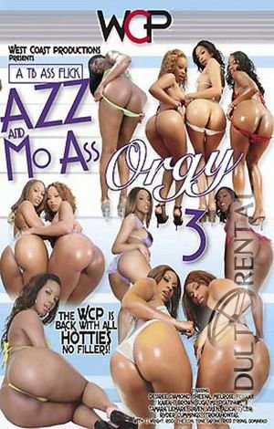 Azz and Mo Ass Orgy 3 Porn Video Art