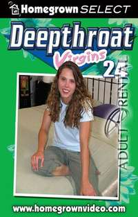 Deepthroat Virgins 24 | Adult Rental