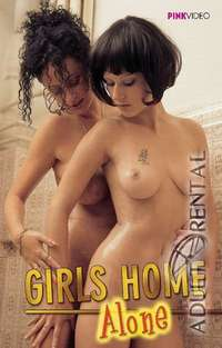 Girls Home Alone | Adult Rental