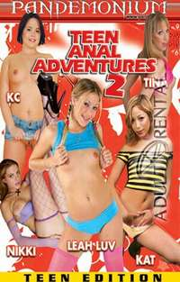 Teen Anal Adventures 2 | Adult Rental