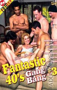 Fantastic 40's Gang Bang 3 | Adult Rental