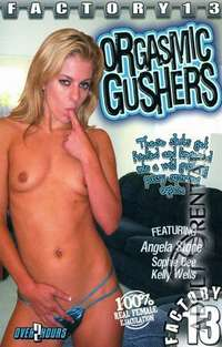 Orgasmic Gushers | Adult Rental
